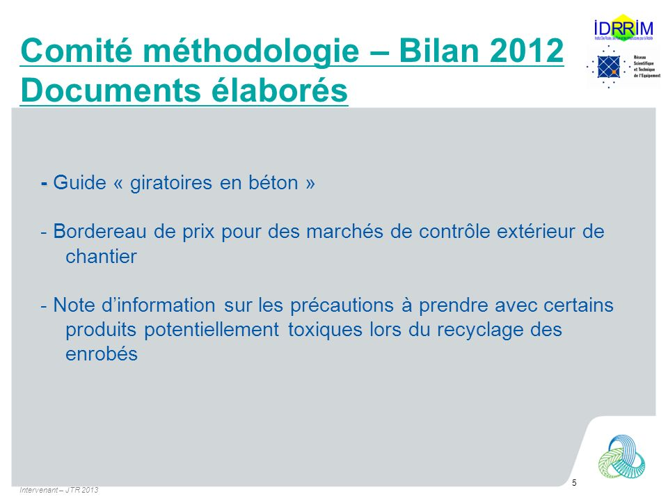 Comité méthodologie – Bilan 2012 Documents élaborés