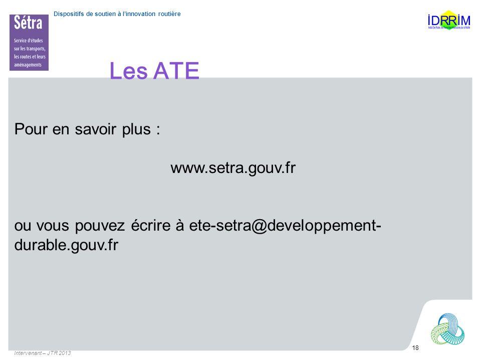 Les ATE Pour en savoir plus : www.setra.gouv.fr