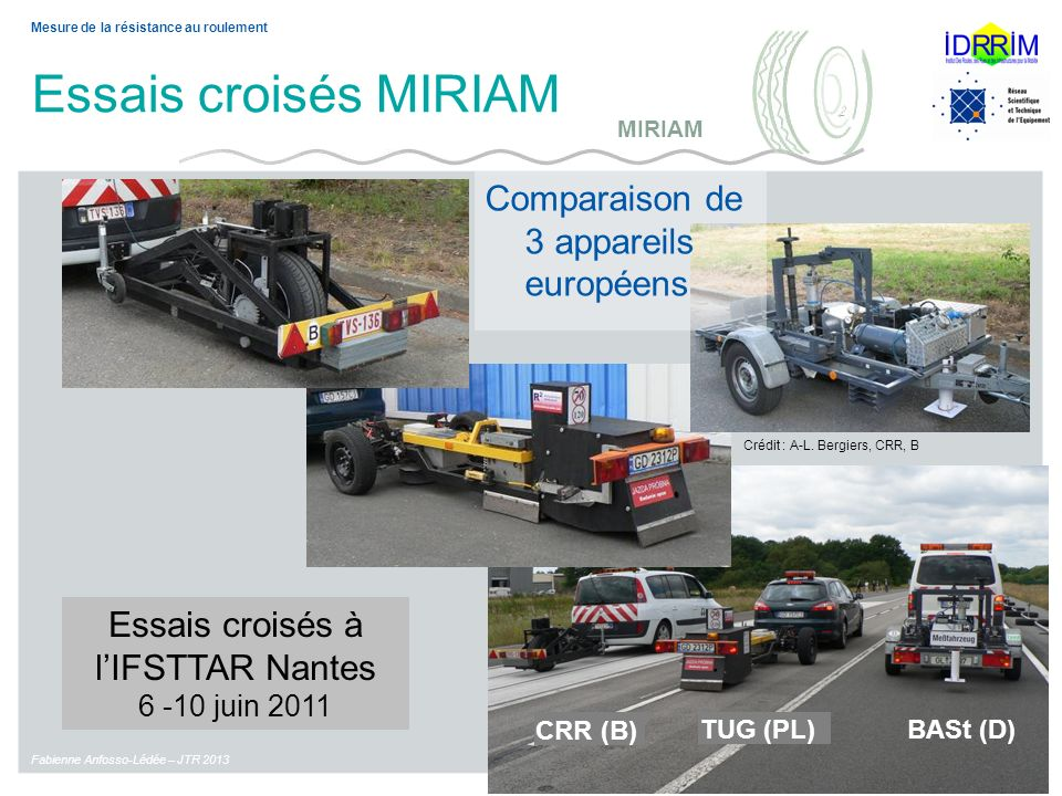 Essais croisés à l'IFSTTAR Nantes 6 -10 juin 2011