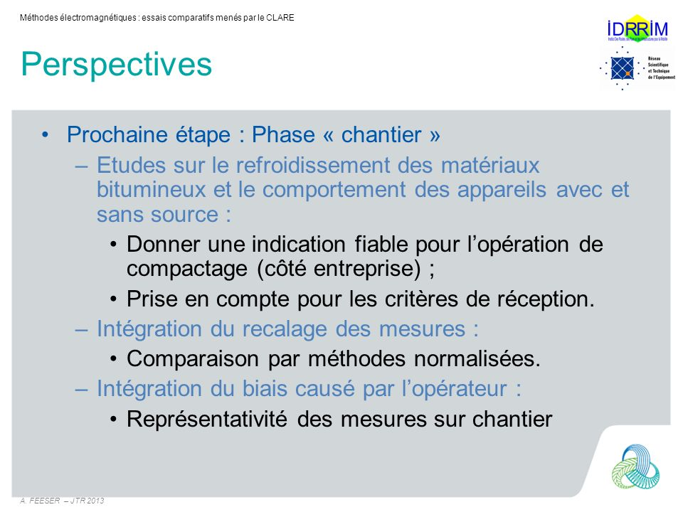 Perspectives Prochaine étape : Phase « chantier »