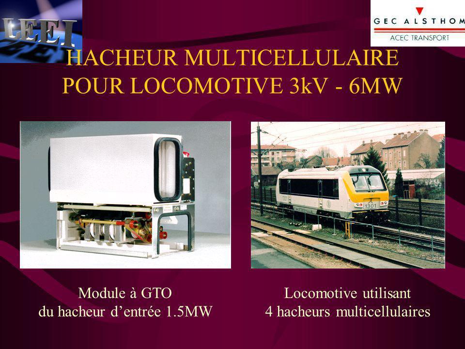 HACHEUR MULTICELLULAIRE POUR LOCOMOTIVE 3kV - 6MW