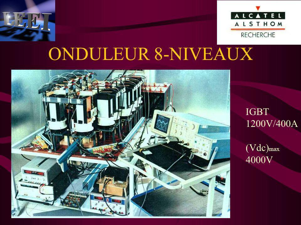 ONDULEUR 8-NIVEAUX IGBT 1200V/400A (Vdc)max 4000V