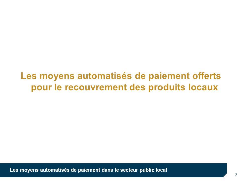 Les moyens automatisés de paiement offerts pour le recouvrement des produits locaux