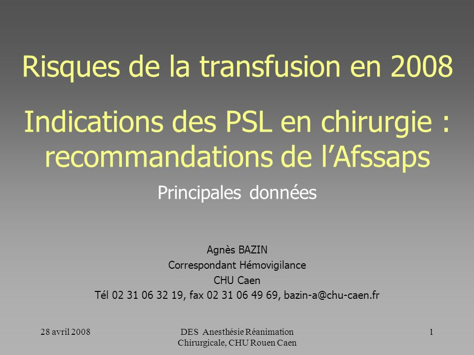 Risques de la transfusion en 2008 Indications des PSL en chirurgie : recommandations de l'Afssaps Principales données