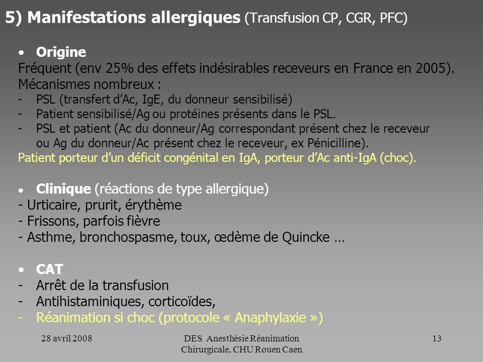 5) Manifestations allergiques (Transfusion CP, CGR, PFC)