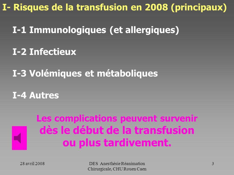 I- Risques de la transfusion en 2008 (principaux)