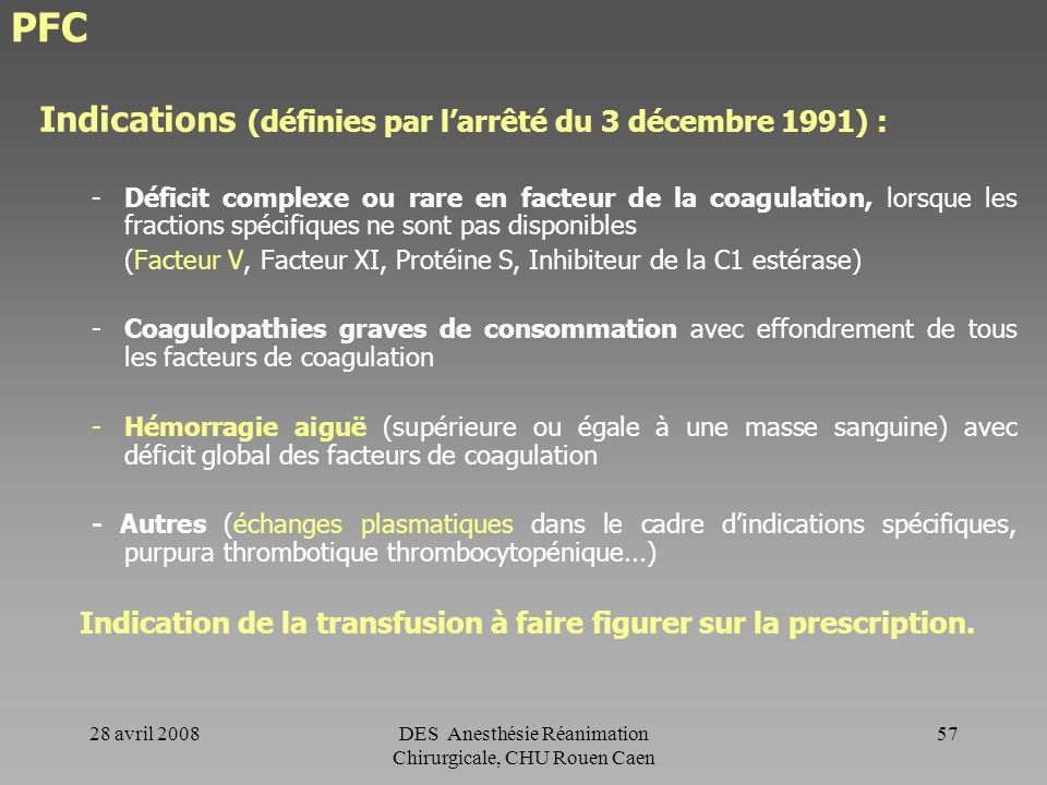 Indication de la transfusion à faire figurer sur la prescription.