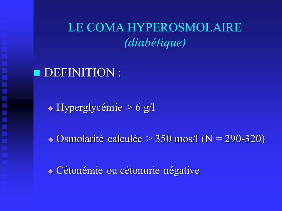 LE COMA HYPEROSMOLAIRE (diabétique)
