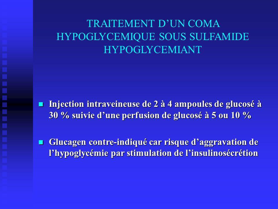 TRAITEMENT D'UN COMA HYPOGLYCEMIQUE SOUS SULFAMIDE HYPOGLYCEMIANT