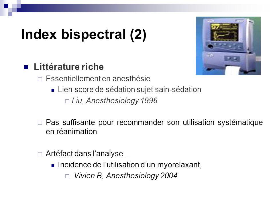 Index bispectral (2) Littérature riche Essentiellement en anesthésie