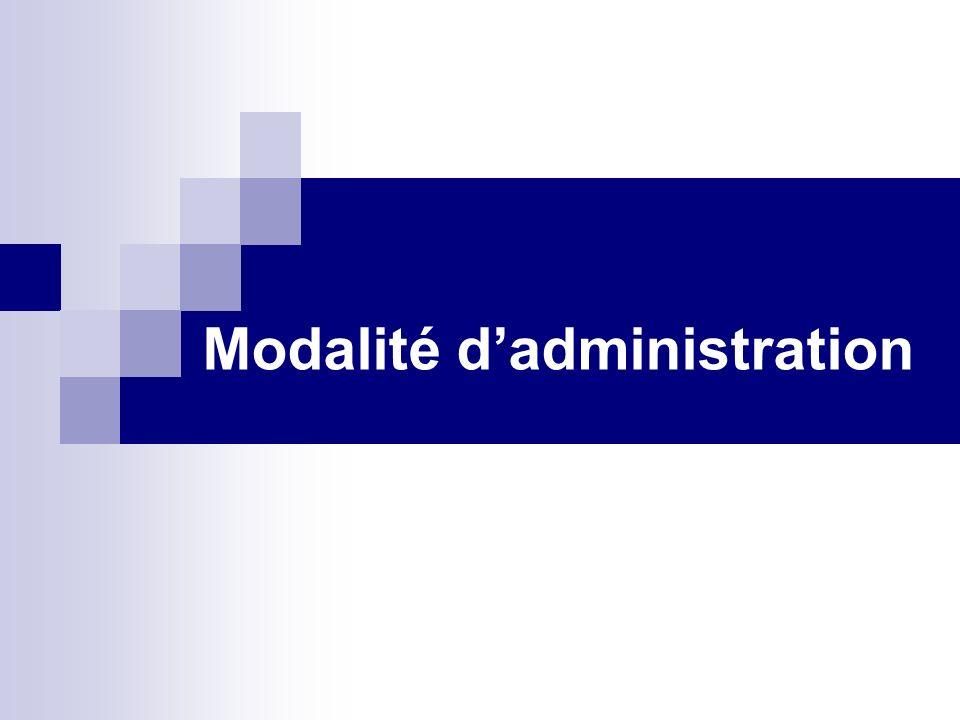 Modalité d'administration