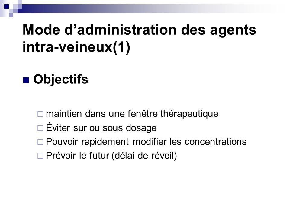 Mode d'administration des agents intra-veineux(1)