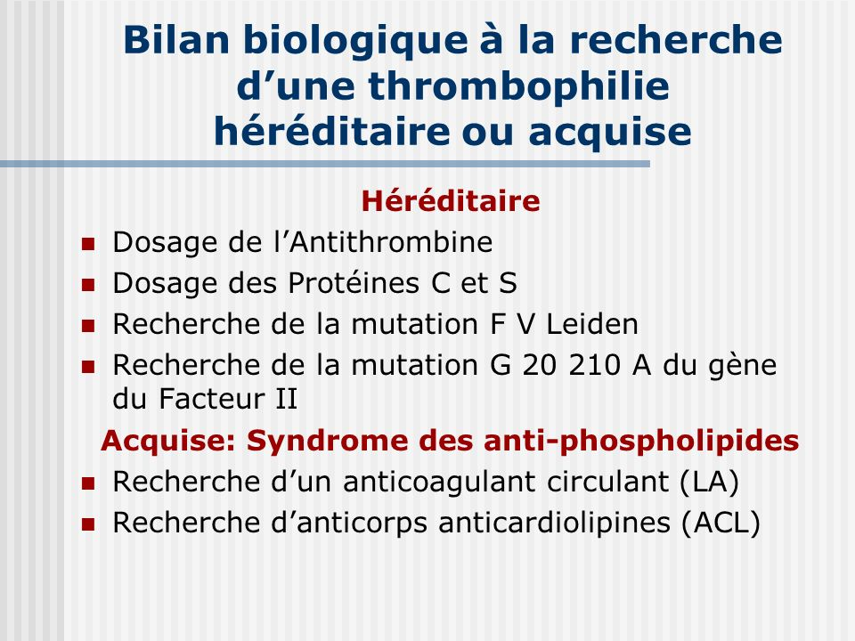 Acquise: Syndrome des anti-phospholipides
