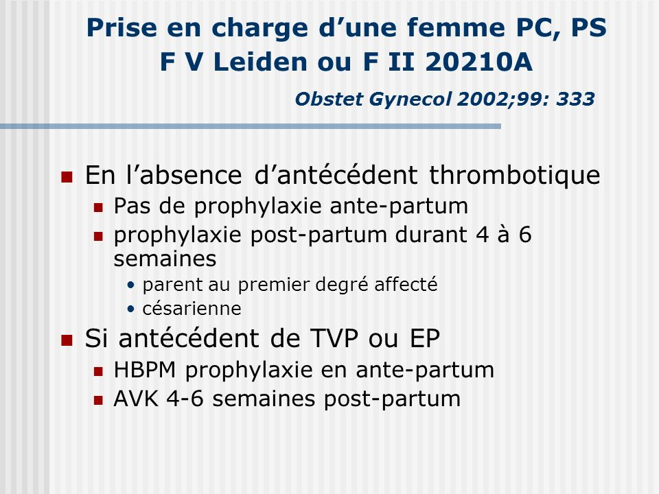 En l'absence d'antécédent thrombotique