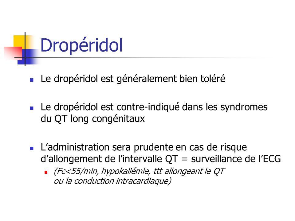 Dropéridol Le dropéridol est généralement bien toléré