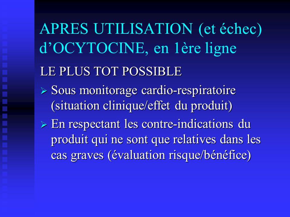 APRES UTILISATION (et échec) d'OCYTOCINE, en 1ère ligne