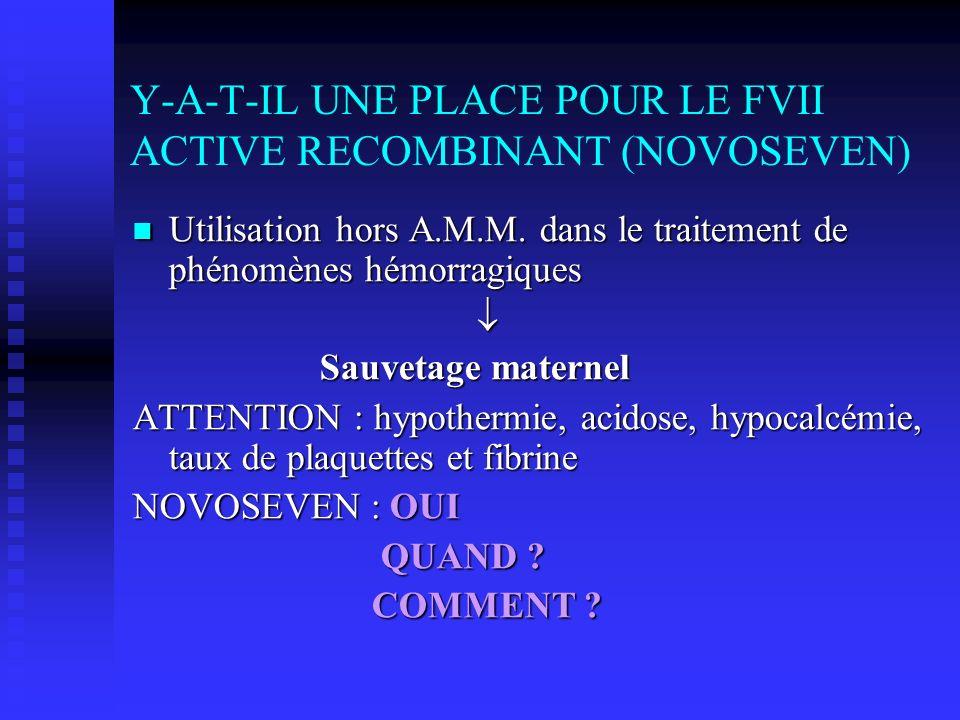 Y-A-T-IL UNE PLACE POUR LE FVII ACTIVE RECOMBINANT (NOVOSEVEN)