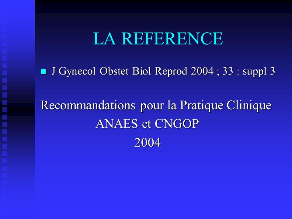 LA REFERENCE Recommandations pour la Pratique Clinique ANAES et CNGOP