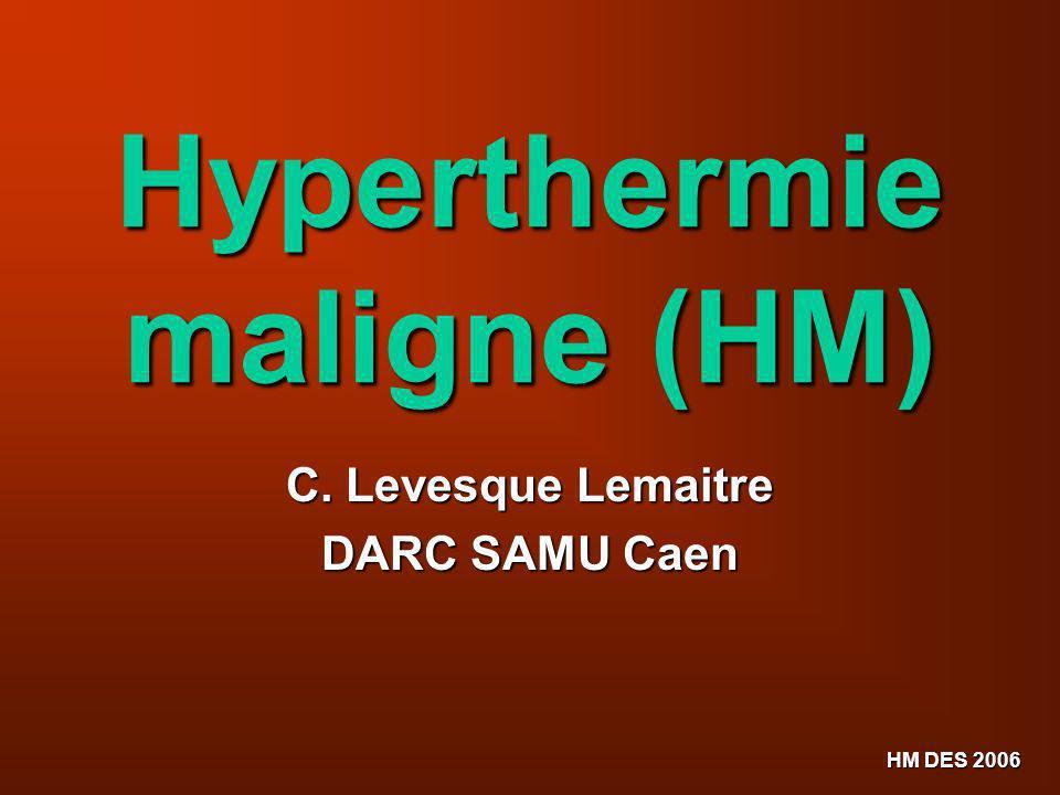 Hyperthermie maligne (HM)