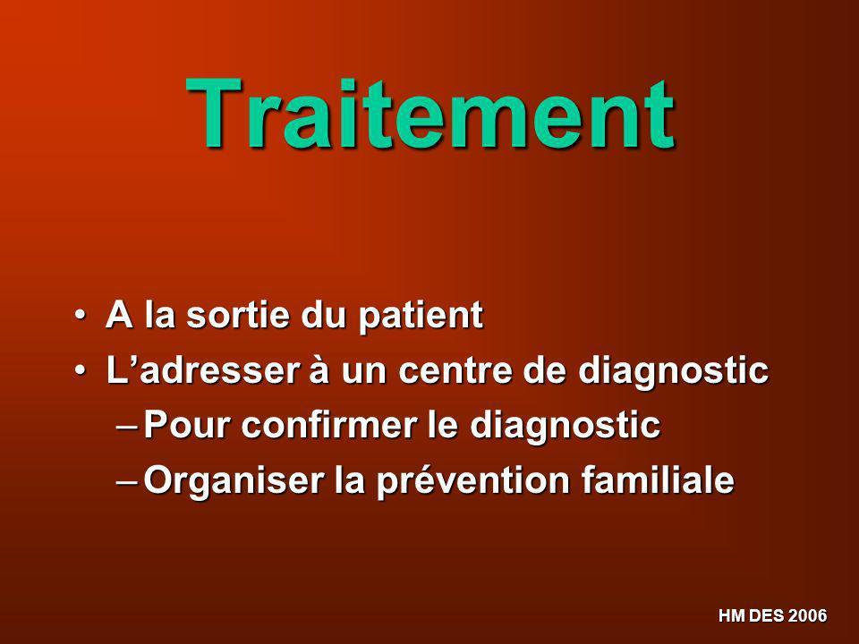 Traitement A la sortie du patient L'adresser à un centre de diagnostic