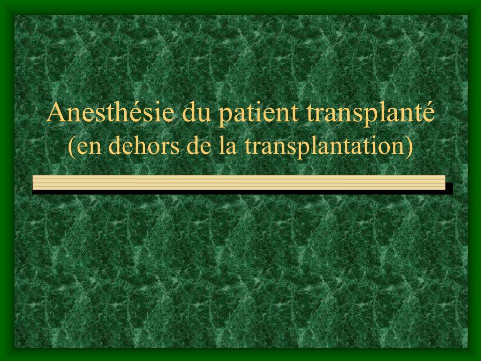 Anesthésie du patient transplanté (en dehors de la transplantation)