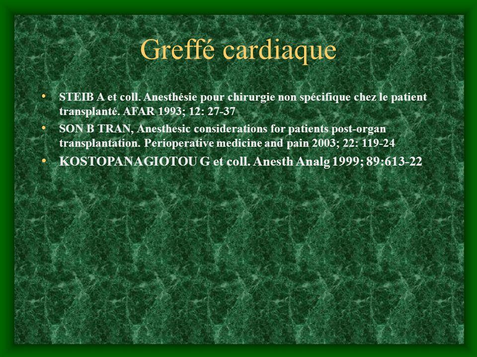 Greffé cardiaque STEIB A et coll. Anesthésie pour chirurgie non spécifique chez le patient transplanté. AFAR 1993; 12: 27-37.