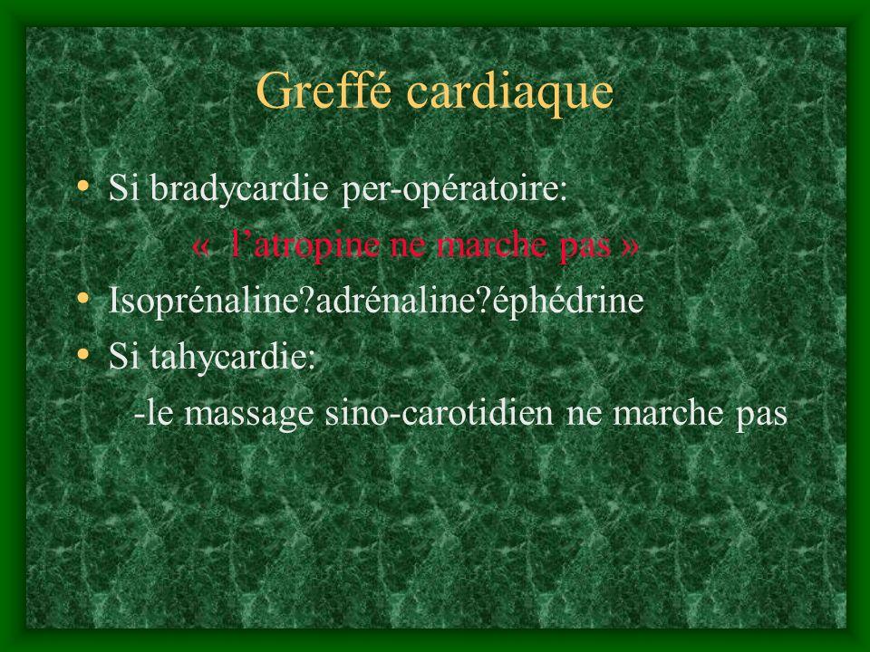 Greffé cardiaque Si bradycardie per-opératoire: