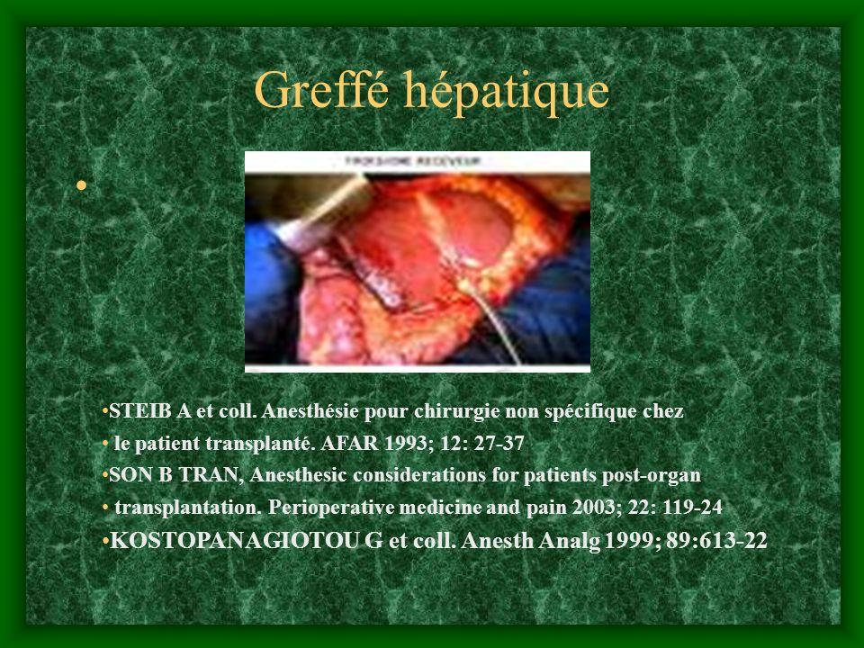 Greffé hépatique STEIB A et coll. Anesthésie pour chirurgie non spécifique chez. le patient transplanté. AFAR 1993; 12: 27-37.