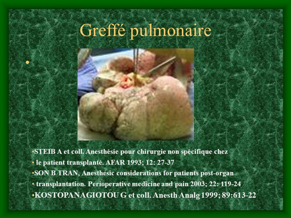 Greffé pulmonaire STEIB A et coll. Anesthésie pour chirurgie non spécifique chez. le patient transplanté. AFAR 1993; 12: 27-37.