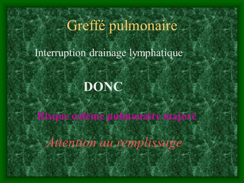 Greffé pulmonaire Attention au remplissage