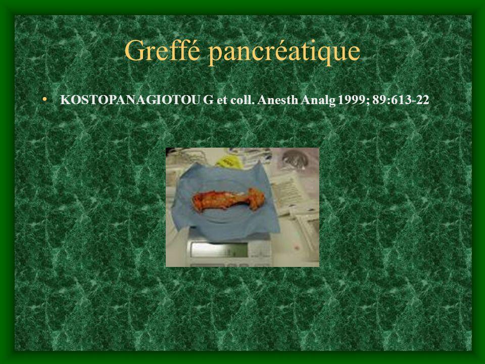 Greffé pancréatique KOSTOPANAGIOTOU G et coll. Anesth Analg 1999; 89:613-22 61
