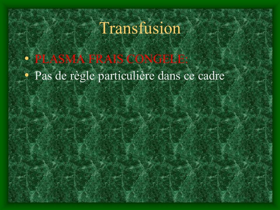 Transfusion PLASMA FRAIS CONGELE: