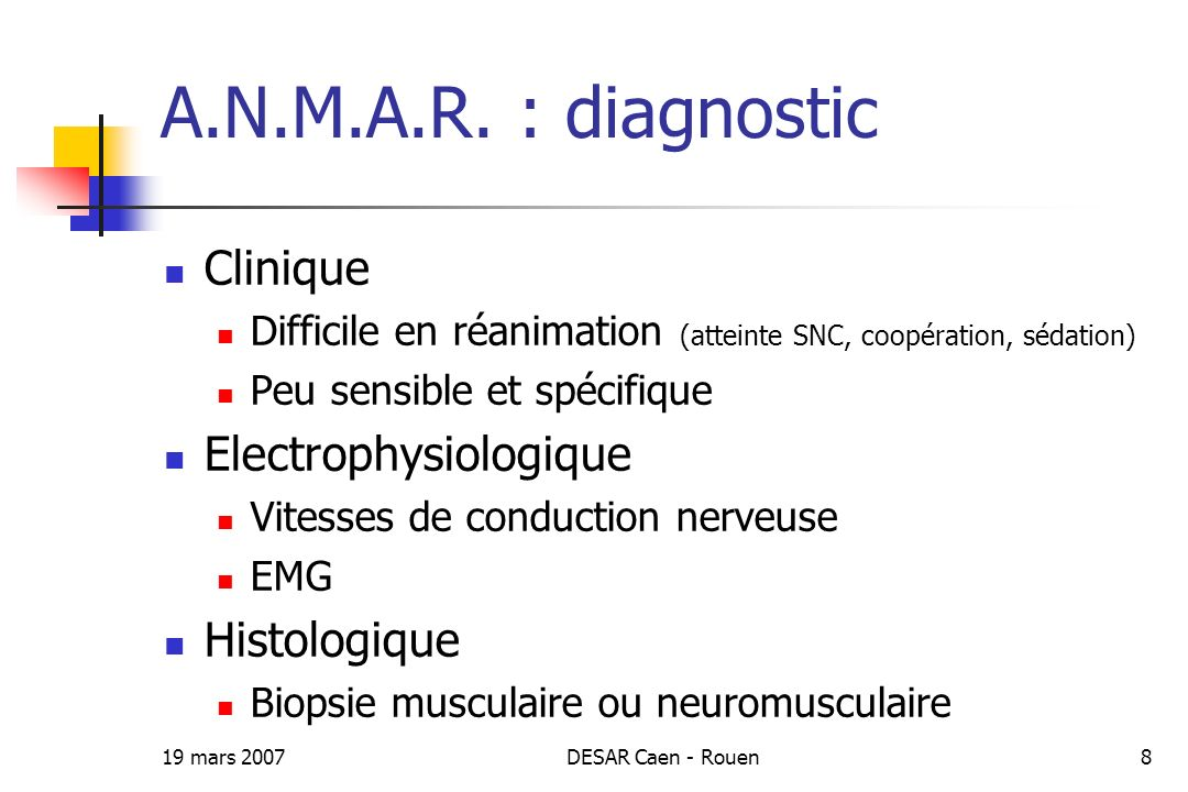 A.N.M.A.R. : diagnostic Clinique Electrophysiologique Histologique