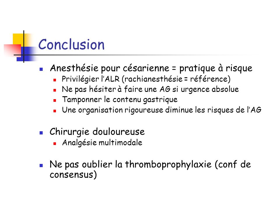 Conclusion Anesthésie pour césarienne = pratique à risque