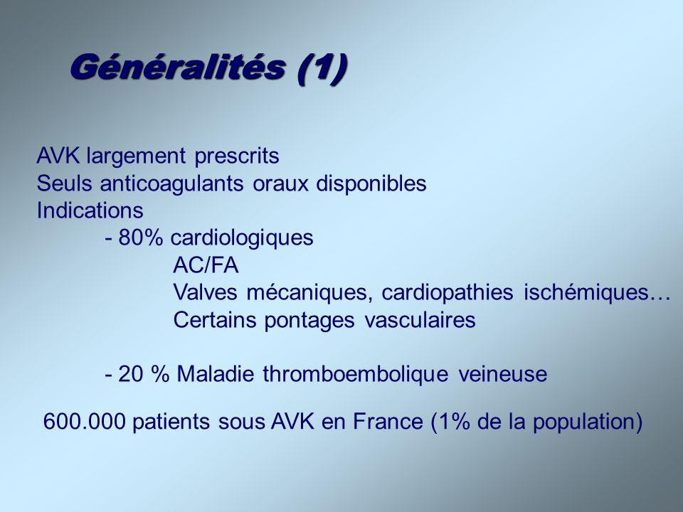 Généralités (1) AVK largement prescrits