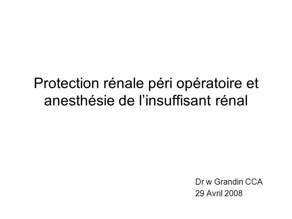 Protection rénale péri opératoire et anesthésie de l'insuffisant rénal