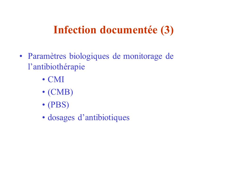 Infection documentée (3)