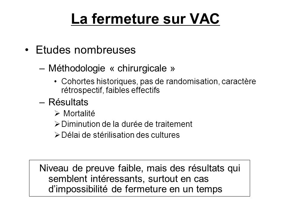 La fermeture sur VAC Etudes nombreuses Méthodologie « chirurgicale »