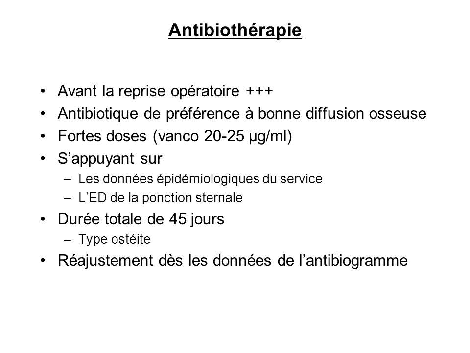 Antibiothérapie Avant la reprise opératoire +++