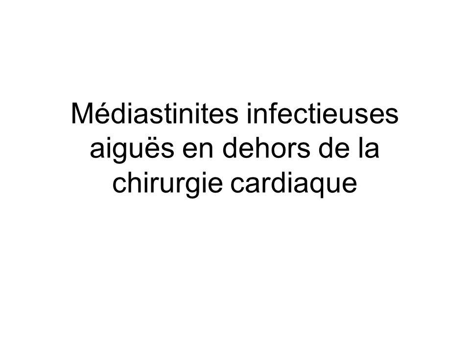 Médiastinites infectieuses aiguës en dehors de la chirurgie cardiaque