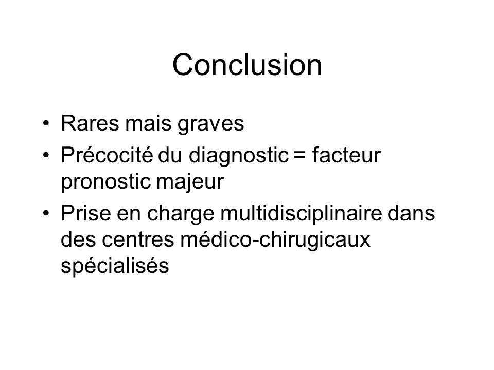 Conclusion Rares mais graves