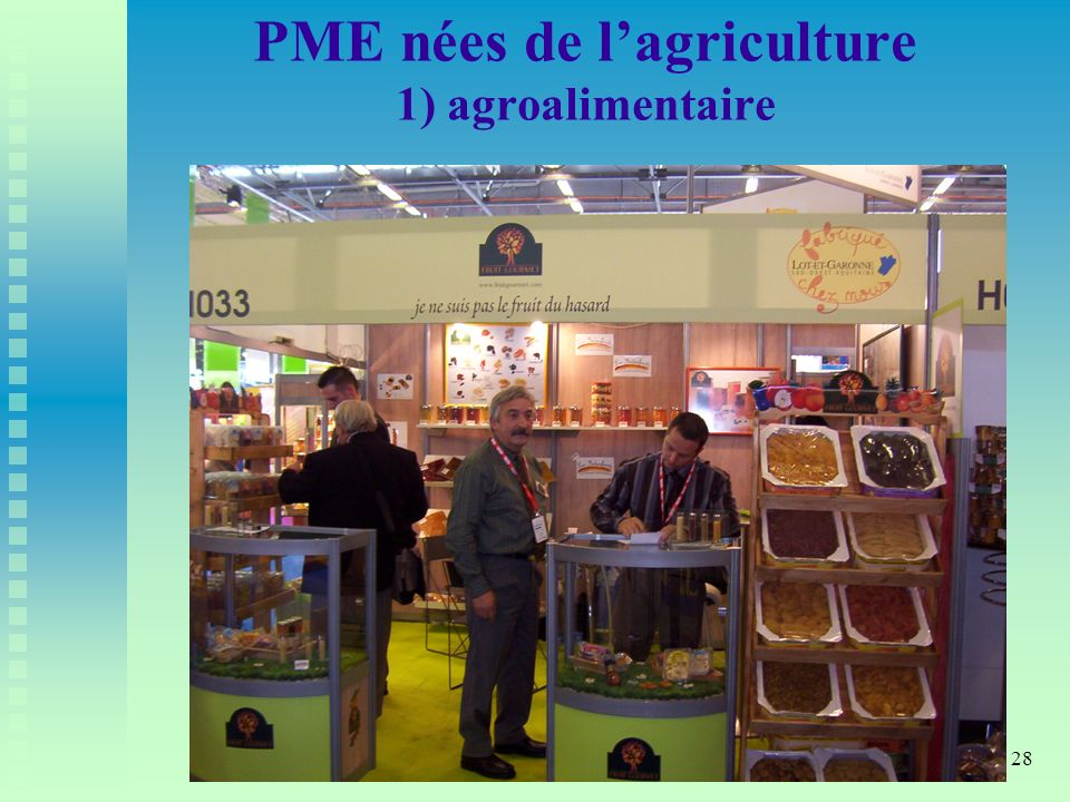 PME nées de l'agriculture 1) agroalimentaire