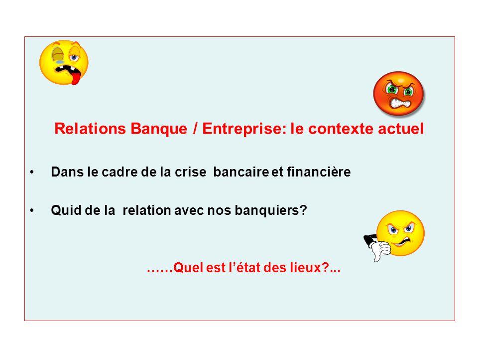 Relations Banque / Entreprise: le contexte actuel