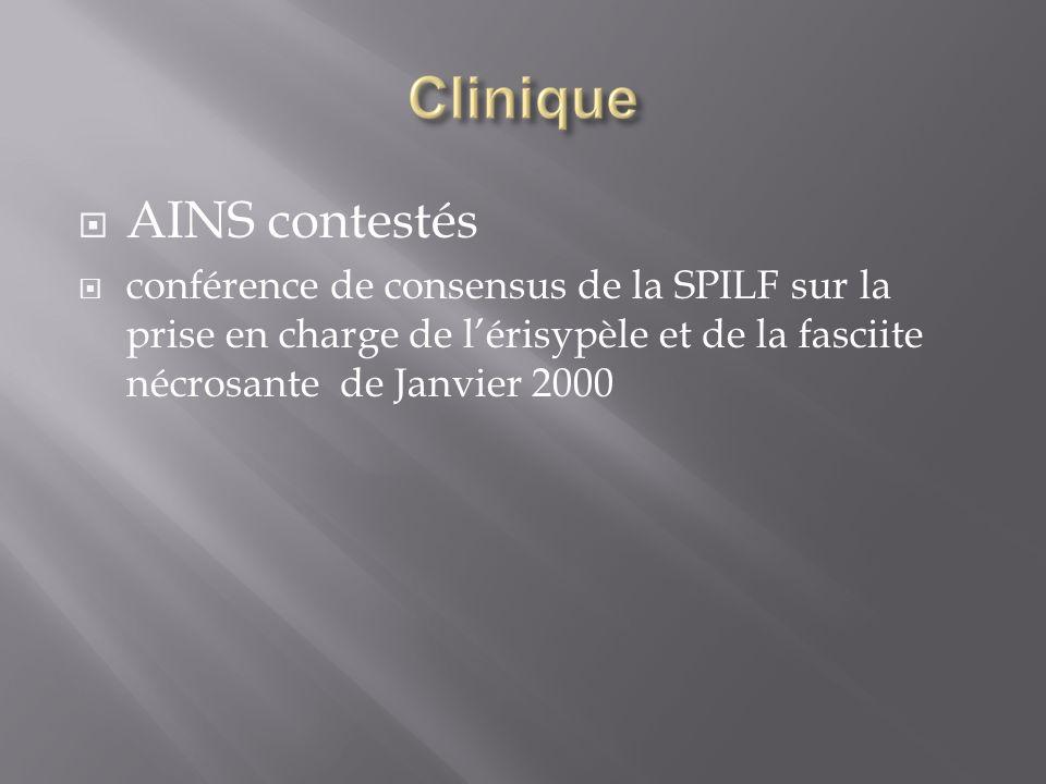 AINS contestés conférence de consensus de la SPILF sur la prise en charge de l'érisypèle et de la fasciite nécrosante de Janvier 2000.