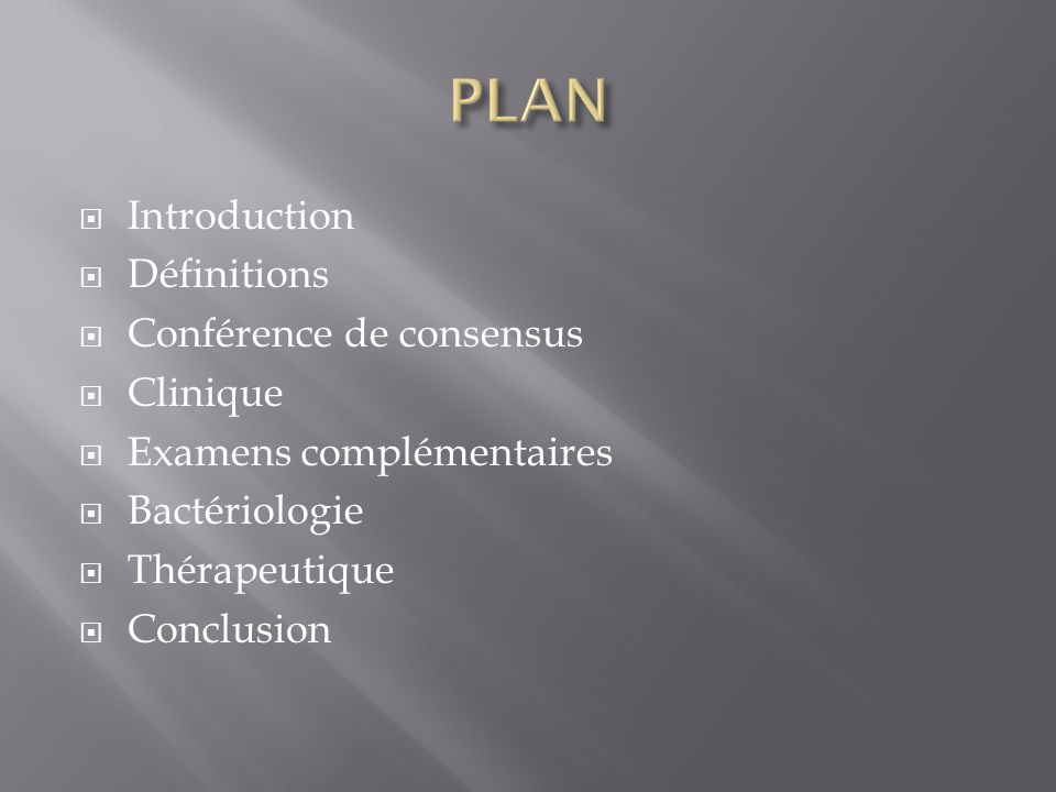 PLAN Introduction Définitions Conférence de consensus Clinique