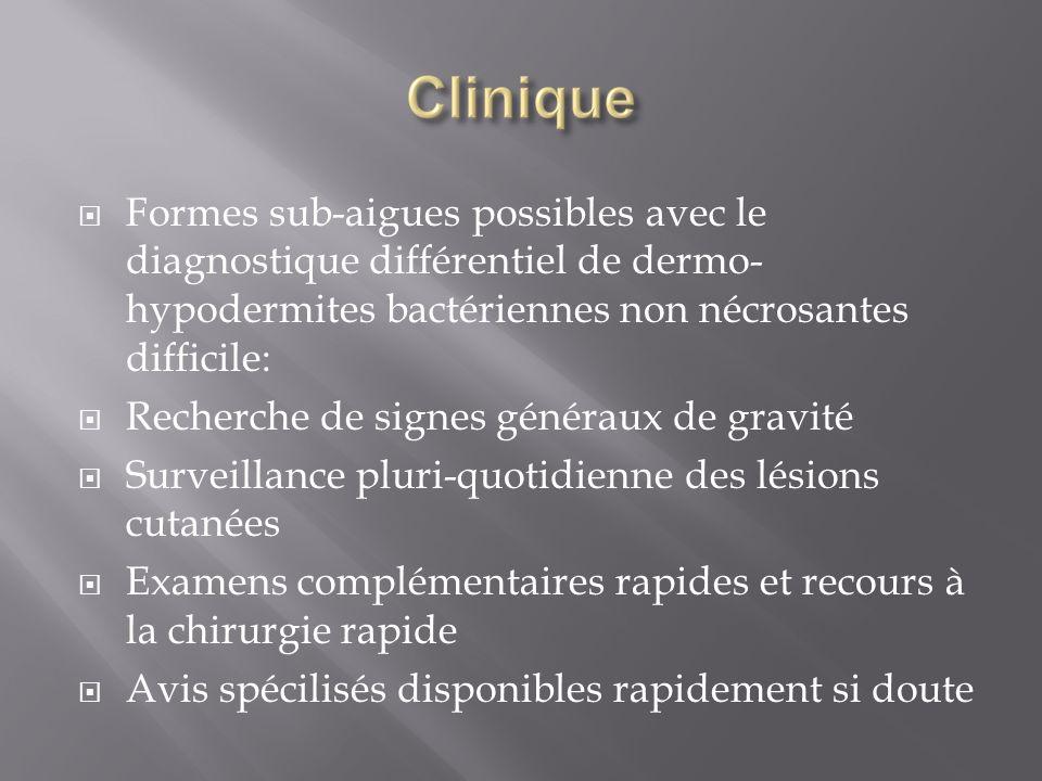 Formes sub-aigues possibles avec le diagnostique différentiel de dermo-hypodermites bactériennes non nécrosantes difficile: