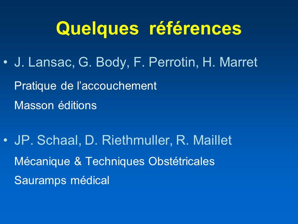 Quelques références J. Lansac, G. Body, F. Perrotin, H. Marret