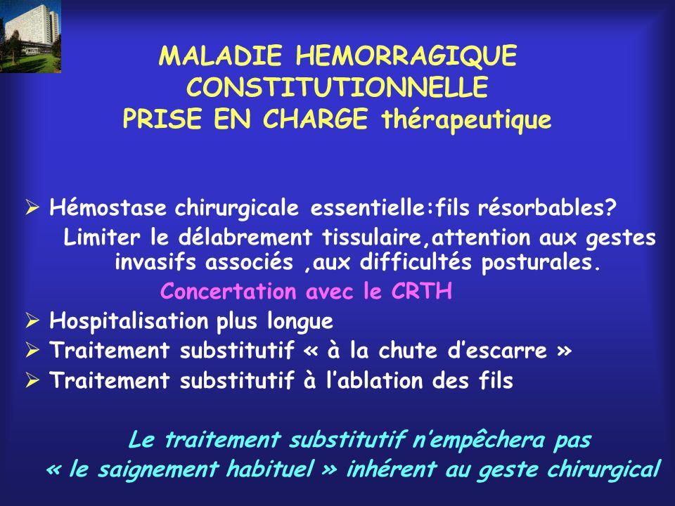 MALADIE HEMORRAGIQUE CONSTITUTIONNELLE PRISE EN CHARGE thérapeutique