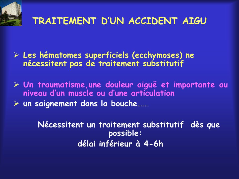 TRAITEMENT D'UN ACCIDENT AIGU