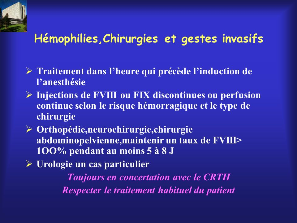 Hémophilies,Chirurgies et gestes invasifs